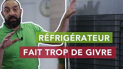 Pourquoi mon frigo fait du givre ou de la glace ?