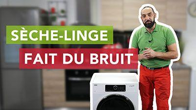 Pourquoi le sèche-linge fait du bruit ?